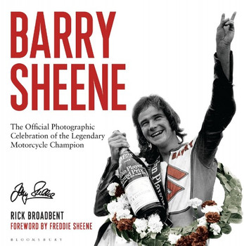 Barry Sheene: The Official Photographic Celebration