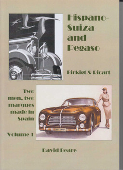 ispano-Suiza and Pegaso, Birkigt and Ricart: Volume 1