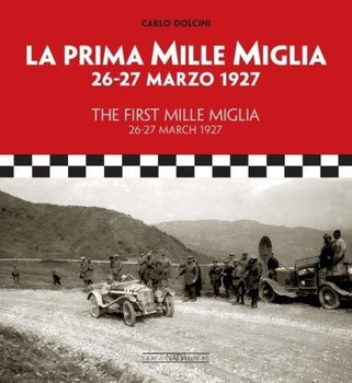 The First Mille Miglia : 26-27 March 1927