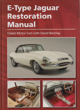 E-Type Restoration Manual: Classic Motor Cars with David Barzilay