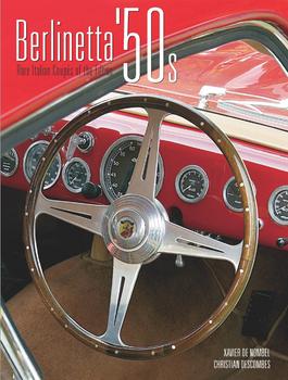 Berlinetta '50s: Rare Italian Coupes of the Fifties