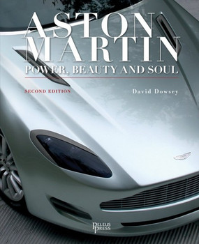 Aston Martin: Power, Beauty, Soul (Second Edition)