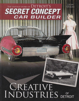 Creative Industries Of Detroit: The Untold Story of Detroit's Concept Car Builder (9781613252130)
