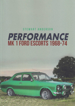 Performance Mk 1 Ford Escorts 1968-74 (9781445667126)