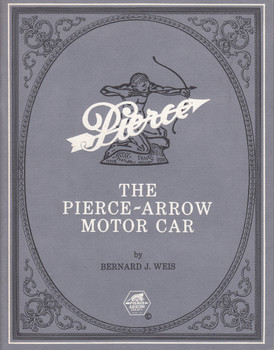 The Pierce-Arrow Motor Car 1901-1938 (Bernard J. Weis) (B000L852DG)