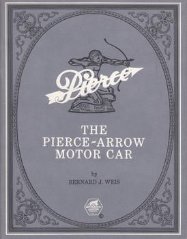 The Pierce-Arrow Motor Car 1901-1938 (Bernard J. Weis) (B000L852DG)