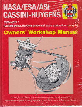 NASA/ESA/ASI Cassini-Huygens 1997-2017 )Cassini orbiter,Huygens probe and future exploration concepts) Owners' Workshop Manual (9781785211119)