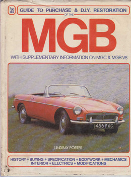 MGB - Guide to Purchase and DIY Restoration (with supplementary information on MGC & MGB V8)