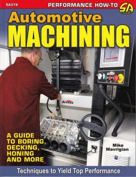 Automotive Machining: A Guide To Boring, Decking, Honing And More (9781613252833)
