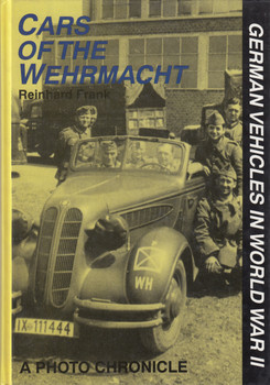Cars Of The Wehrmacht: A Photo Chronicle (9780887406874)