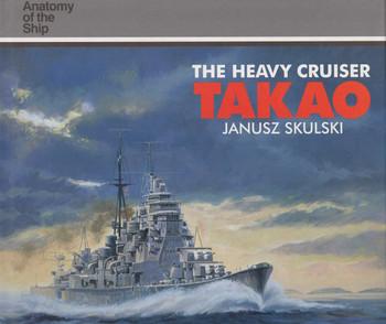 The Heavy Cruiser Takao (Anatomy of the Ship Series) (9780851776286)