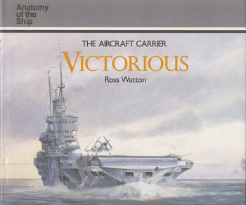 The Aircraft Carrier Victorious (Anantomy of the Ship Series) (9780851775807)