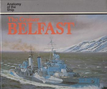 The Cruiser Belfast (Anatomy of the Ship Series) (9780851773285)