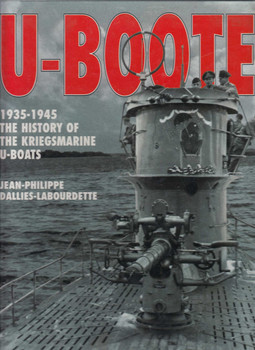 U-Boote 1935-45: The History of The Kriegsmarine U-Boats (9782908182422