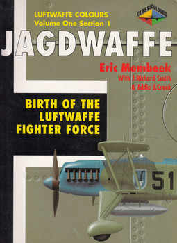 Jagdwaffe: Birth of the Luftwaffe Fighter Force(Luftwaffe Colours Vol 1 Section 1) (9780952686750)