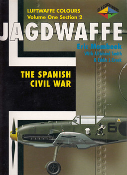 Jagdwaffe: The Spanish Civil War (Volume 1 Section 2) (9780952686767)