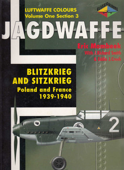 Jagdwaffe: Blitzkreig and Sitzkreig Poland and France 1939-1940 (Luftwaffe Colours Vol 1 Section 3) (9780952686774) (view)