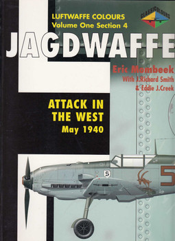 Jagdwaffe: Attack in the West 1940 (Luftwaffe Colours Vol 1 Section 4) (9780952686781)