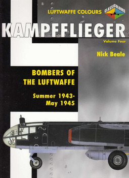 Kampfflieger: Bombers of the Luftwaffe Summer 1943-May 1945 Vol 4 (Luftwaffe Colours) (9781903223505