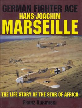 Hans-Joachim Marseille: The Life Story Of The Star Of Africa (B01FELA88I)