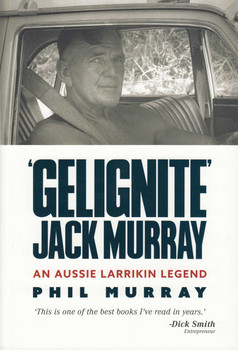"""""""Gelignite"""" Jack Murray - An Aussie Larrikin Legend (9781742579788)"""