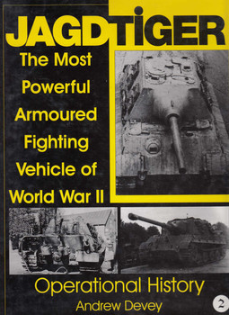 Jagdtiger: The Most Powerful Armoured Fighting Vehicle of World War II (9780764307515)