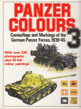 Panzer Colours 3 Camoflage and Markings of the German Panzer Forces, 1939-45 (9780853686811) (view)