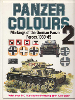 Panzer Colours 2 Markings of the German Panzer Forces, 1939-45 (B00I4TV7AQ)