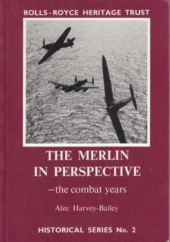 The Merlin In Perspective - the combat years (Rolls-Royce Heritage Trust) (9780951171011)