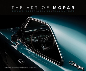 The Art Of Mopar - Chrysler, Dodge, and Plymouth Muscle Cars (9780760352496)