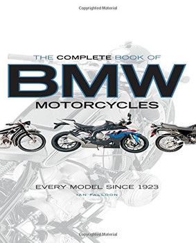 The Complete Book Of BMW Motorcycles - Every Model Since 1923