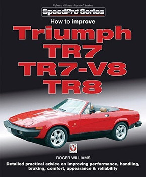 How to Improve Triumph TR7 TR7-V8 TR8 - Veloce Classic Reprint Series (9781787110885)