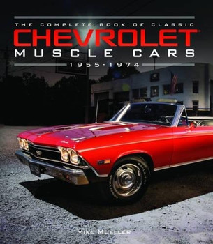 The Complete Book Of Classic Chevrolet Muscle Cars 1955 - 1974 (9780760352335)