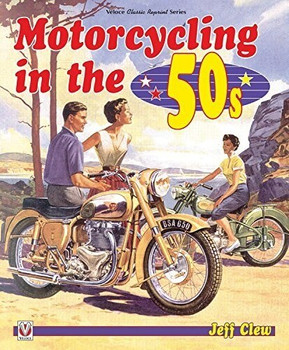 Motorcycling in the 50s  (Veloce Classic Reprint Series)