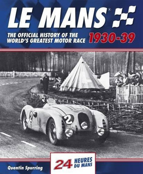 Le Mans 1930 - 1939 - The Official History Of The World's Greatest Motor Race