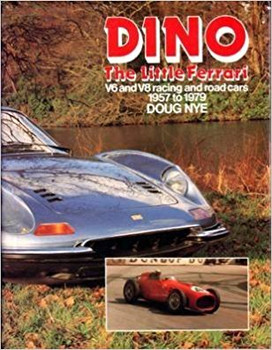 Dino - The Little Ferrari V6 and V8 racing and road cars 1957 to 1979 Doug Nye (9780850453300)