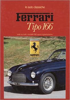Ferrari Tipo 166 - tutto su tutti i modelli 166 sport e granturismo (Italian Text)