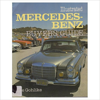 Illustrated Mercedes-Benz Buyer's Guide (Lee Gohlike) (9780879381622)