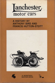 Lanchester motor cars - A History by Anthony Bird and Francis Hutton-Stott (B0000CMIHY)