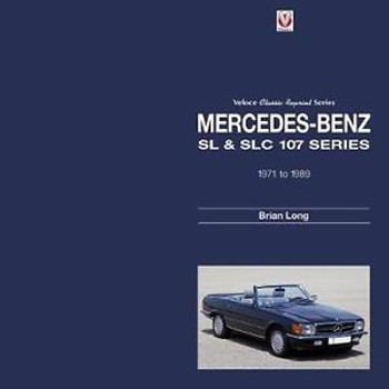 Mercedes-Benz SL & SLC 107 Series 1971 to 1989 (Veloce Classic reprint Series)