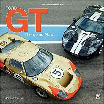 Ford GT - Then, and Now  (Veloce Classic Reprint)
