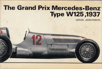 The Grand Prix Mercedes-Benz Type W125, 1937 (9780853680369)