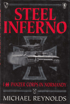 Steel Inferno - 1 SS Panzer Corps in Normandy (9781873376904)