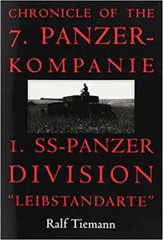 "Chronicle of the 7.Panzer Kompanie - 1. SS-Panzer Division ""Leibstandarte"""