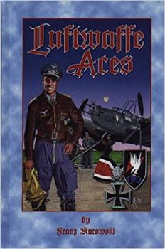 Luftwaffe Aces by Franz Kurowski