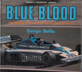 Blue Blood - The History of Grand Prix Racing Cars in France (9780723222637)