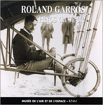 Roland Garros - Heros du siecle (French Text)