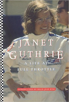 Janet Guthrie - A Life At Full Throttle - SIGNED (9781894963312)