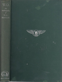 W.O. The autobiography of W.O. Bentley (1st Edition 1958)