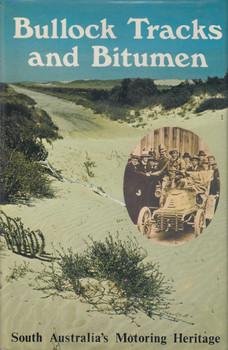 Bullock Tracks and Bitumen -South Australia's Motoring Heritage